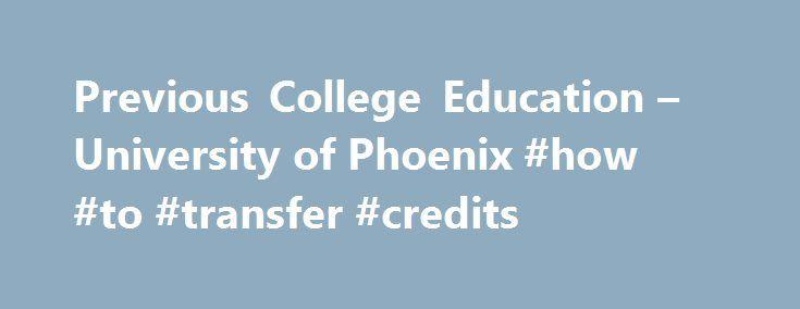 Previous College Education \u2013 University of Phoenix #how #to