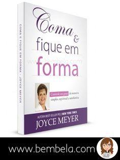 Livro Coma e Fique em Forma Joyce Meyer - Bem Bela