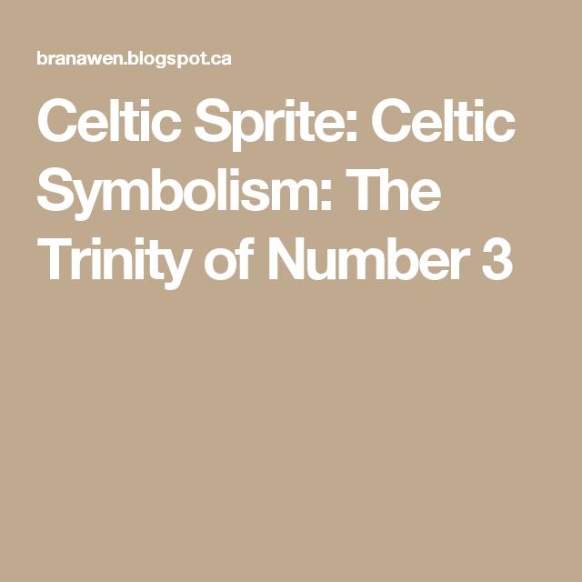 Celtic Sprite Celtic Symbolism The Trinity Of Number 3 Three