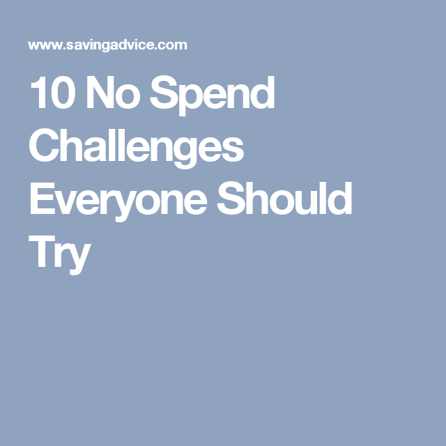 No Need To Spend A Fortune On These: 10 No Spend Challenges Everyone Should Try