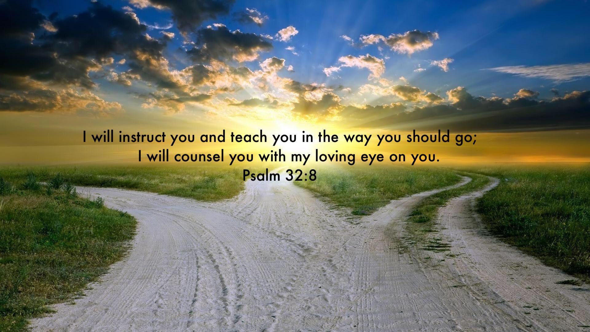 Psalm 32:8 | Decisions determine destiny, Christian wallpaper ...