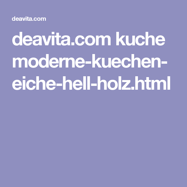 Deavita.com Kuche Moderne Kuechen Eiche Hell Holz.html
