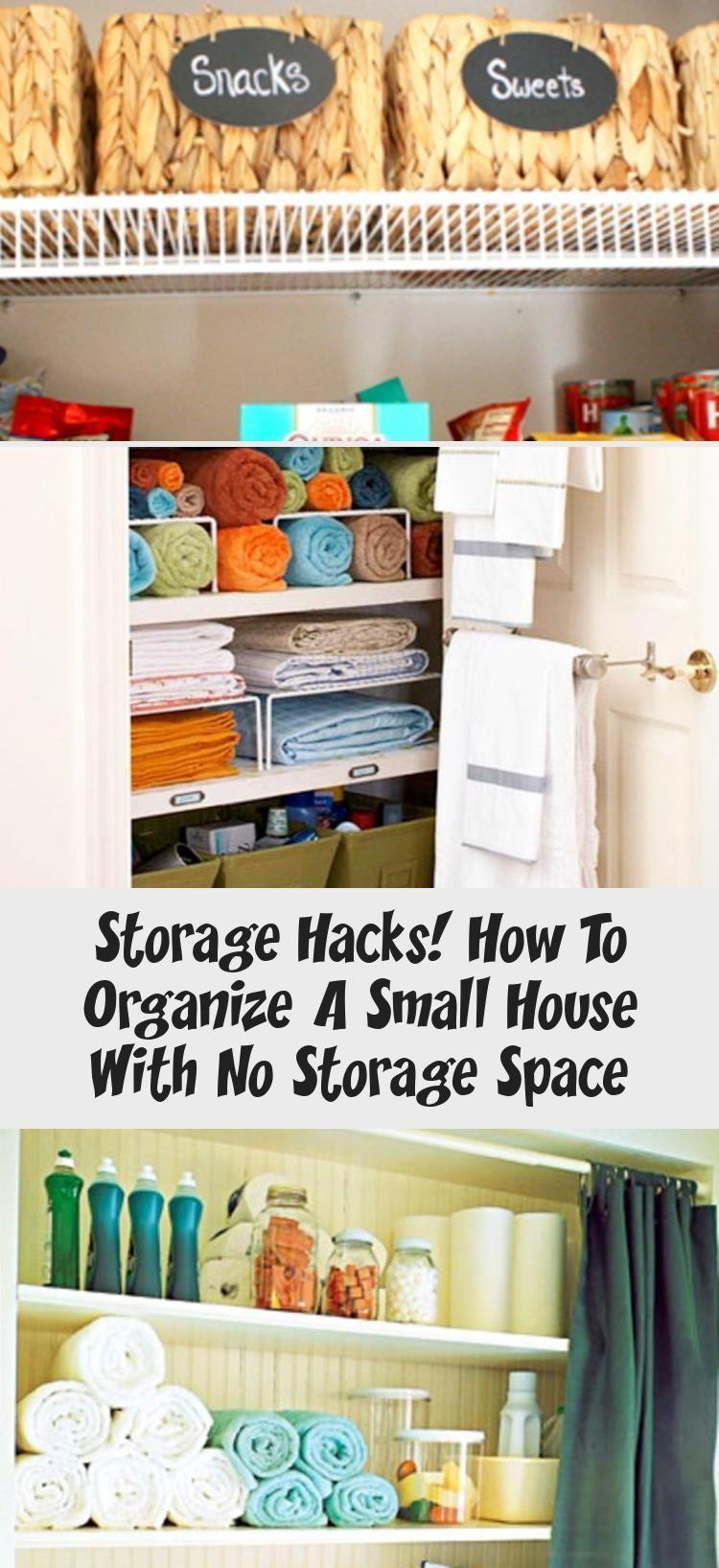 Storage Hacks How To Organize A Small House With No Storage Space Organizingdormrooms Smart Organizing Storage Hacks Storage Spaces Small House Organization