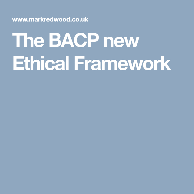 bacp ethical framework counselling Our private bacp counsellors will guide and support you through any major life   our counsellors abide by the bacp ethical framework (see below for more.