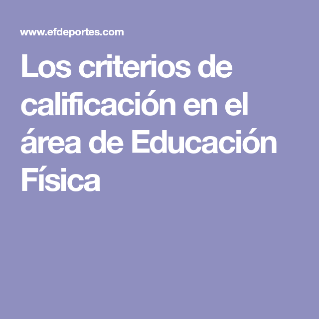 Los Criterios De Calificación En El área De Educación Física Educacion Fisica Educacion Educación Física Preescolar