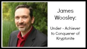 James Woosley: From under-achiever to conquerer of kryptonite