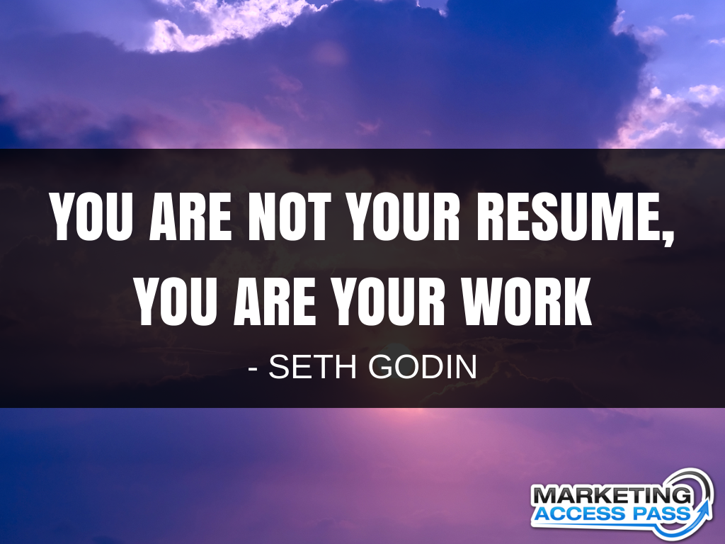 You are not your resume, You are your work\