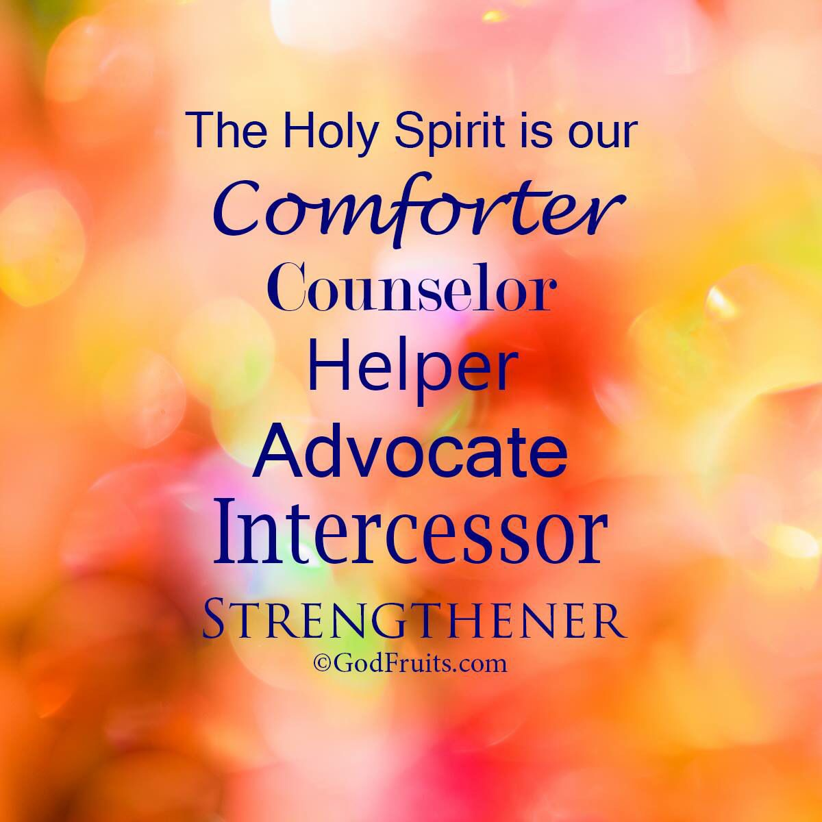 The Holy Ghost spirit is our comforter, counselor, helper ...