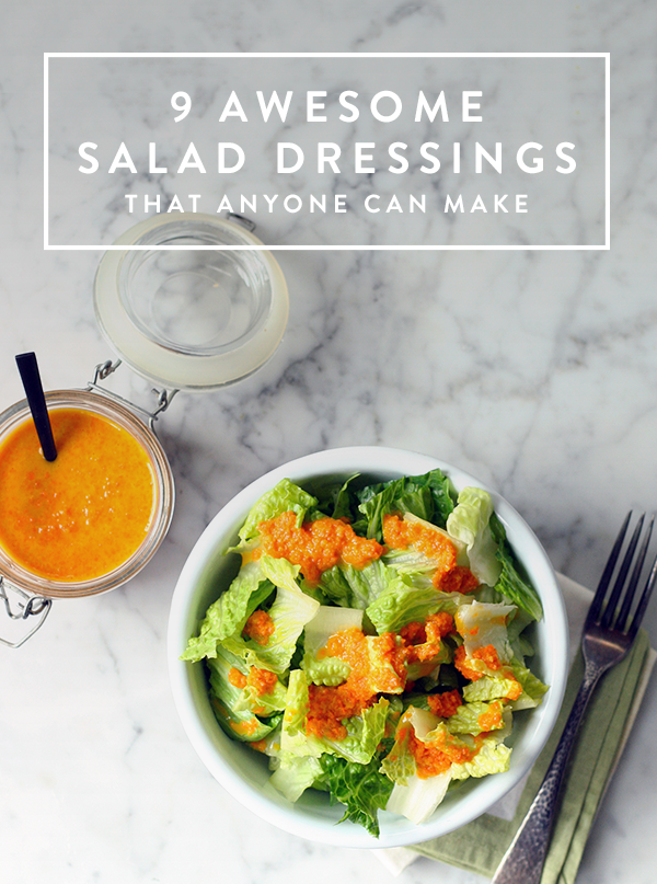 9 Awesome Salad Dressings That Even Cooking Dummies Can Make