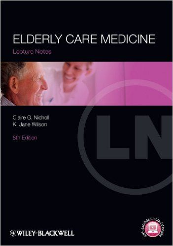 FREE MEDICAL BOOKS: Lecture Notes Elderly Care Medicine, 8th Edition