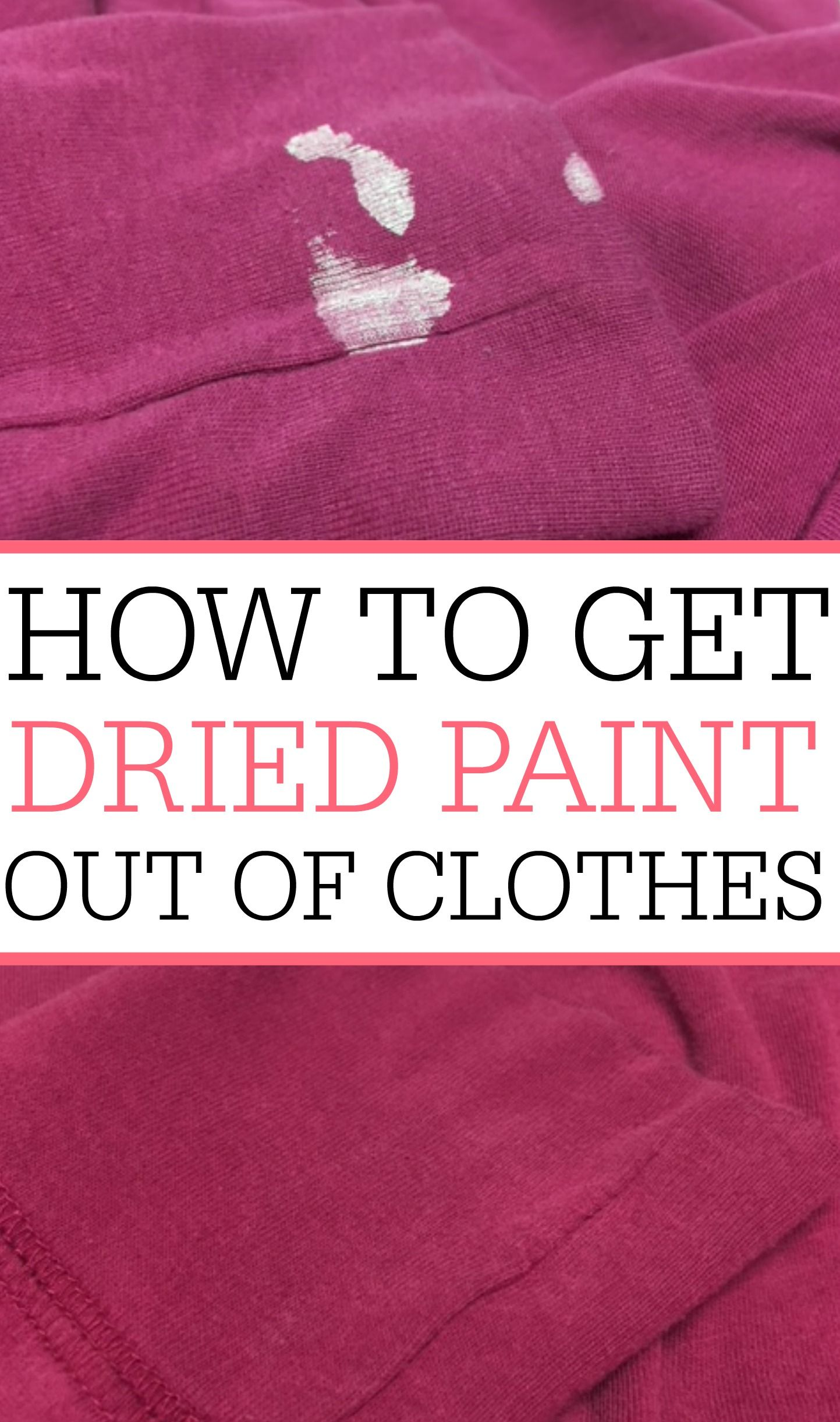 How To Get Dried Paint Out Of Clothes Cleaning Hacks House Cleaning Tips Diy Cleaning Products