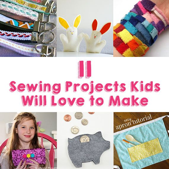 11 Sewing Projects Kids Will Love To Make Sewing Projects For Kids Sewing Projects Projects For Kids
