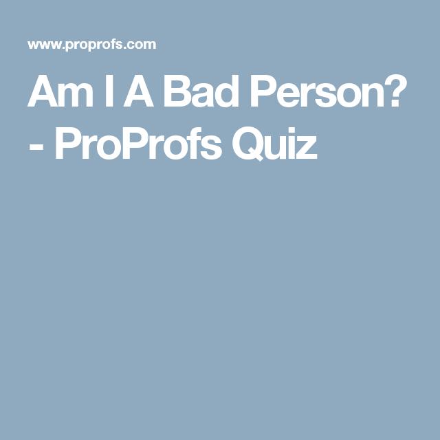 Am ia horrible person quiz