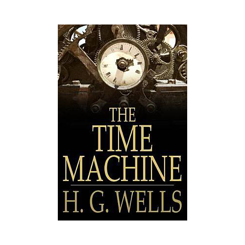 THE TIME MACHINE by H.G. Wells.