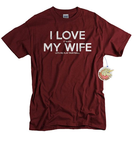 Great Gifts For My Wife Part - 39: I LOVE It When MY Wife® Brand Lets Me Play Paintball Tshirt I Love My Wife  T-shirt Birthday Anniversary Gift Tee Shirt Men Tshirt Husband