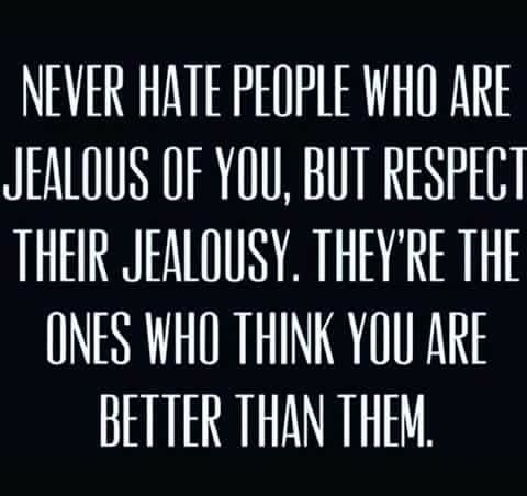 Jealousy Is Not An Attractive Quality To Have. But Looked At This Way, It  Is A Humbling Thing