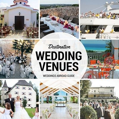 Wedding Venues Choosing The Right Abroad Venue Can Be Difference Between A Good And An Incredible
