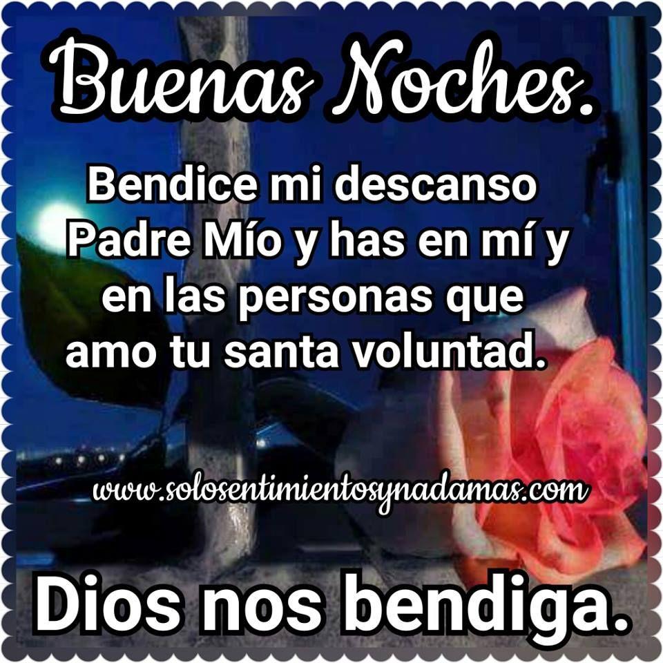 Buenas Noches Bendice Mi Descanso Padre Mio Buenas Noches
