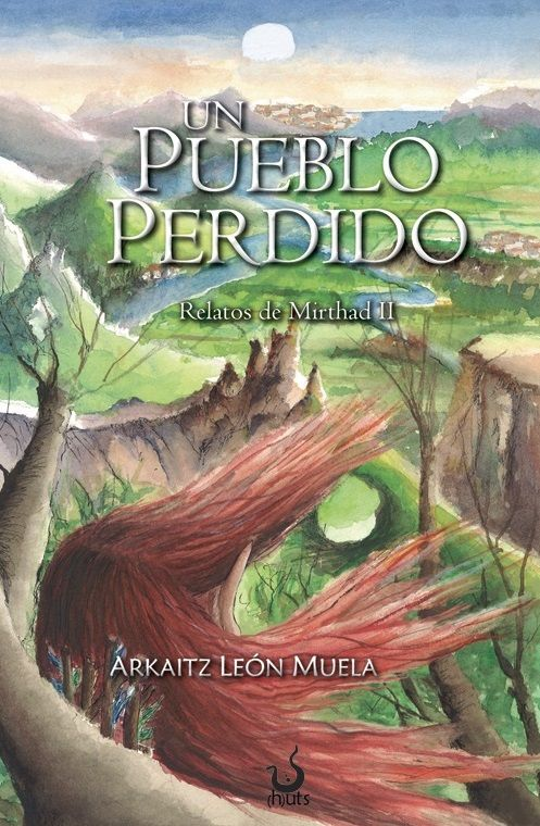 Un Pueblo Perdido De Arkaitz Leon Muela Amantes De La Lectura Pueblo Libros
