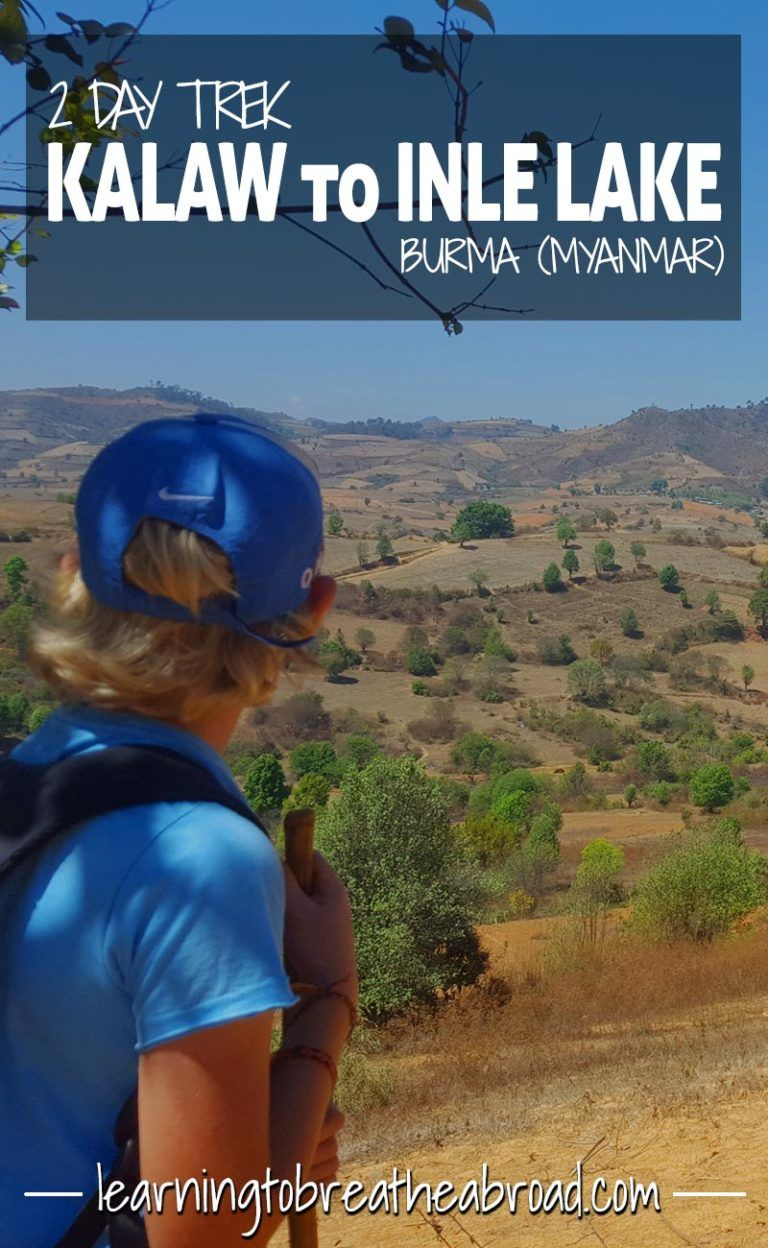 The 2 Day Trek From Kalaw To Inle Lake In Myanmar Asia Travel