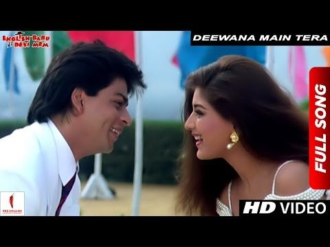 Deewana Main Tera Deewana Full Song English Babu Desi Mem Shah Rukh Khan Sonali Bendre Youtube Lagu Youtube Bollywood