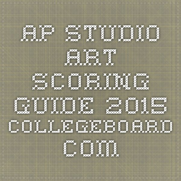 Ap Studio Art Scoring Guide 2015 Collegeboard Com