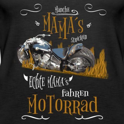 Echte MAMAs fahren Motorrad Biker Shirt / Design – Frauen Premium Tank Top – #bi…