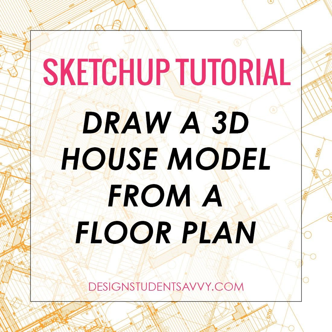 SketchUp Tutorials For Interior Designers: How To Draw A