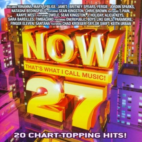 March 2008 S Now 27 Featured Some Of The Biggest Hits Of The Year Including Rihanna S Don T Stop The Music Kanye West S Fl Sara Bareilles Now Albums Music