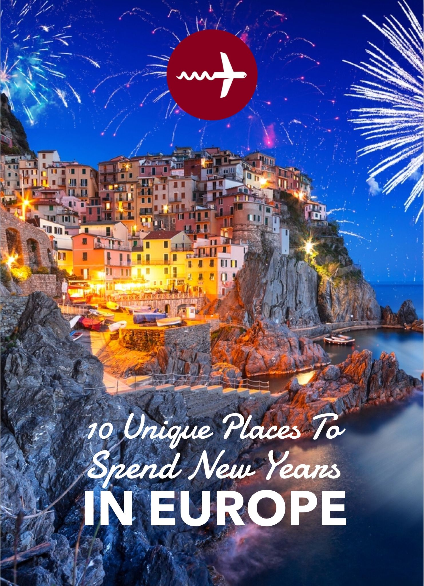 10 Unique Places To Spend New Years In Europe Winetraveler Holiday Travel Destinations Europe Travel Destinations Europe Travel