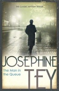 The Man in the Queue, by Josephine Tey