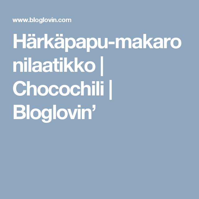 Härkäpapu-makaronilaatikko   Chocochili   Bloglovin'