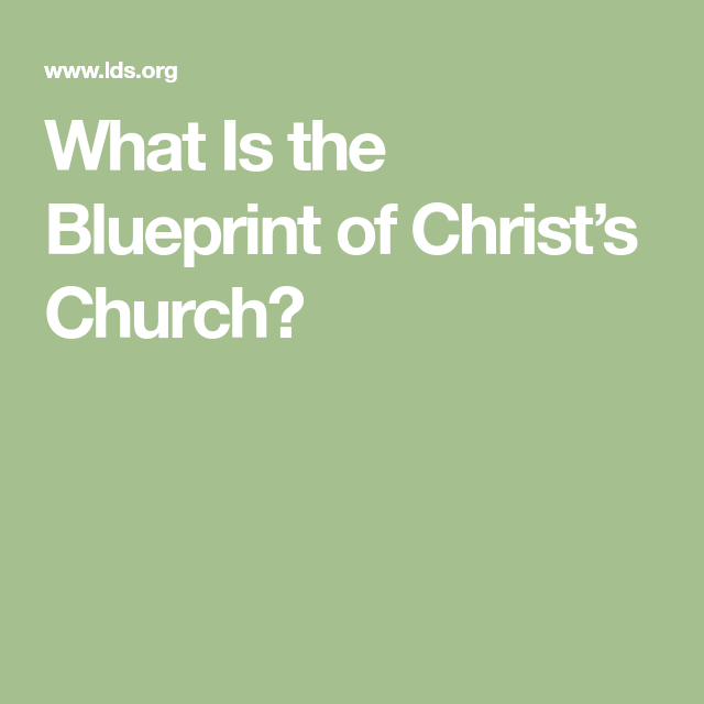What is the blueprint of christs church good talks pinterest what is the blueprint of christs church malvernweather Gallery