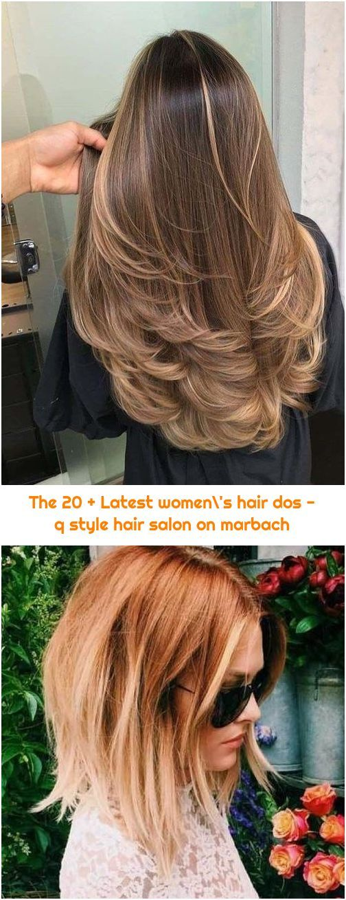 The 20 Latest Women S Hair Dos Q Style Hair Salon On Marbach In 2020 Hair Styles Hair Color Balayage Hair Dos