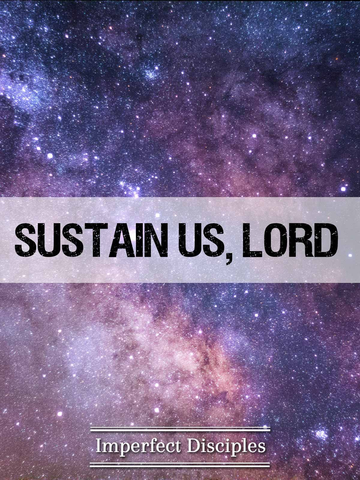sustain us lord christian quotes word of faith lord