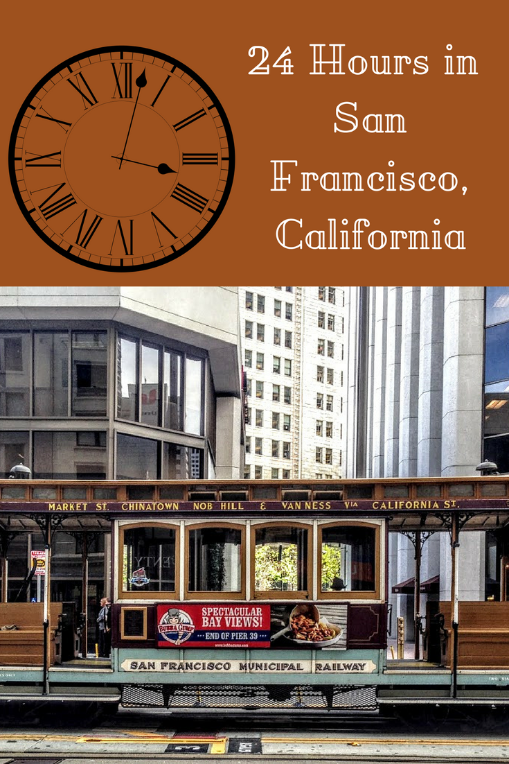 A Perfect 24 Hours In San Francisco With The Cable Cars Around World