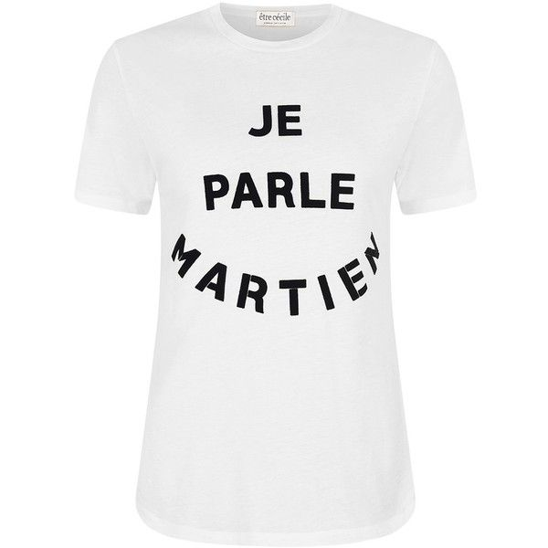 être cécile Je Parle Martien T-Shirt ($85) ❤ liked on Polyvore featuring tops, t-shirts, sleeve t shirt, slogan tees, crew neck t shirt, white crew neck tee and oversized white tee