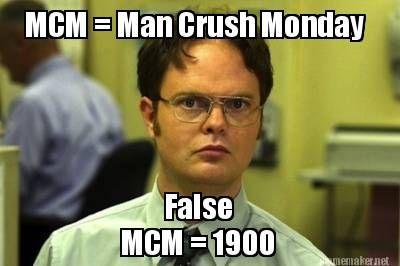 Funny Memes For Crush : Meme maker mcm man crush monday false mcm lmao