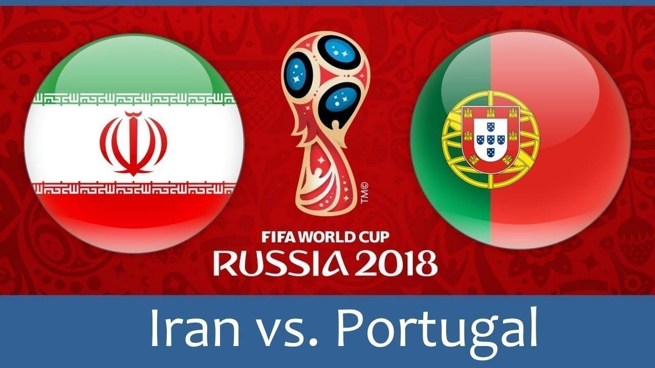 Portugal Vs Iran Fifa World Cup 2018 Russia Match Highlights Match 35 World Cup World Cup Live World Cup Russia 2018