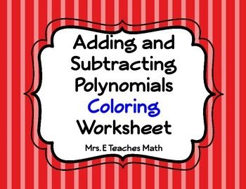 Add and Subtract Polynomials Coloring Worksheet | Math | Adding ...