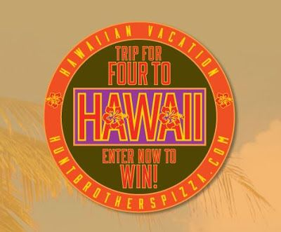 Travel Contests and Sweepstakes: Hunt Brothers® Pizza Hawaii Vacation Sweepstakes (083113)