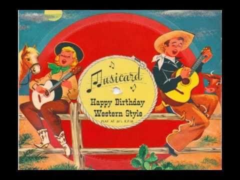Happy Birthday Western Style A 1958 Musicard Happy Birthday Video Happy Birthday Happy Birthday Country