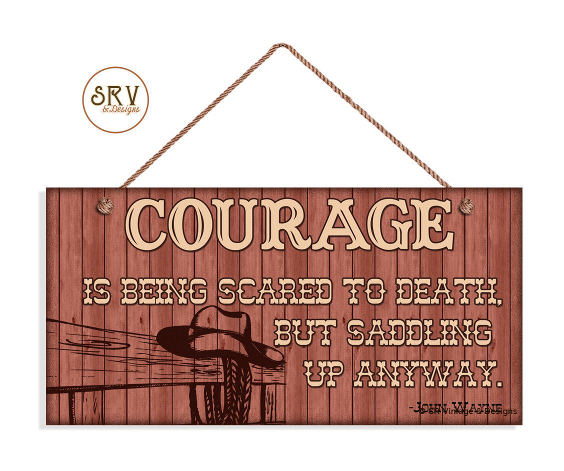 Wall Sign Decor Endearing John Wayne Quote Sign Courage Sign Inspirational Western Decor Decorating Inspiration