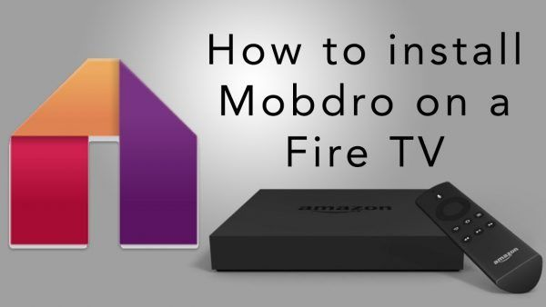 How to install Mobdro on Fire Stick or Amazon Fire TV without using