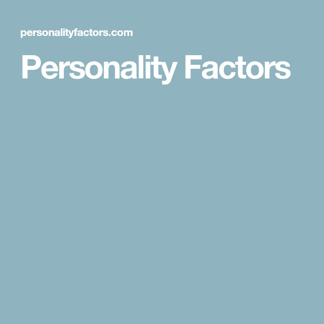 Personality Factors | Personality, Factors, Online tests