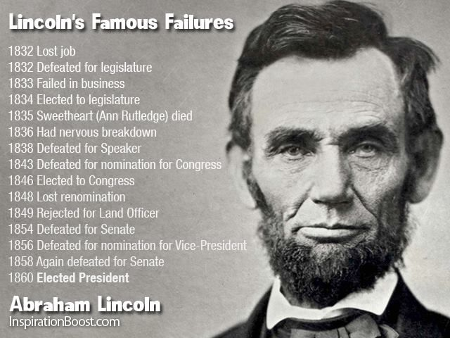 Abraham Lincoln Never Ever Give Up He Had To Experience So Many