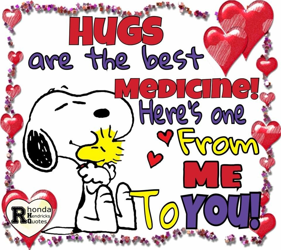 Hugs Are The Best Medicine So Here S A Huge Big One From Me To