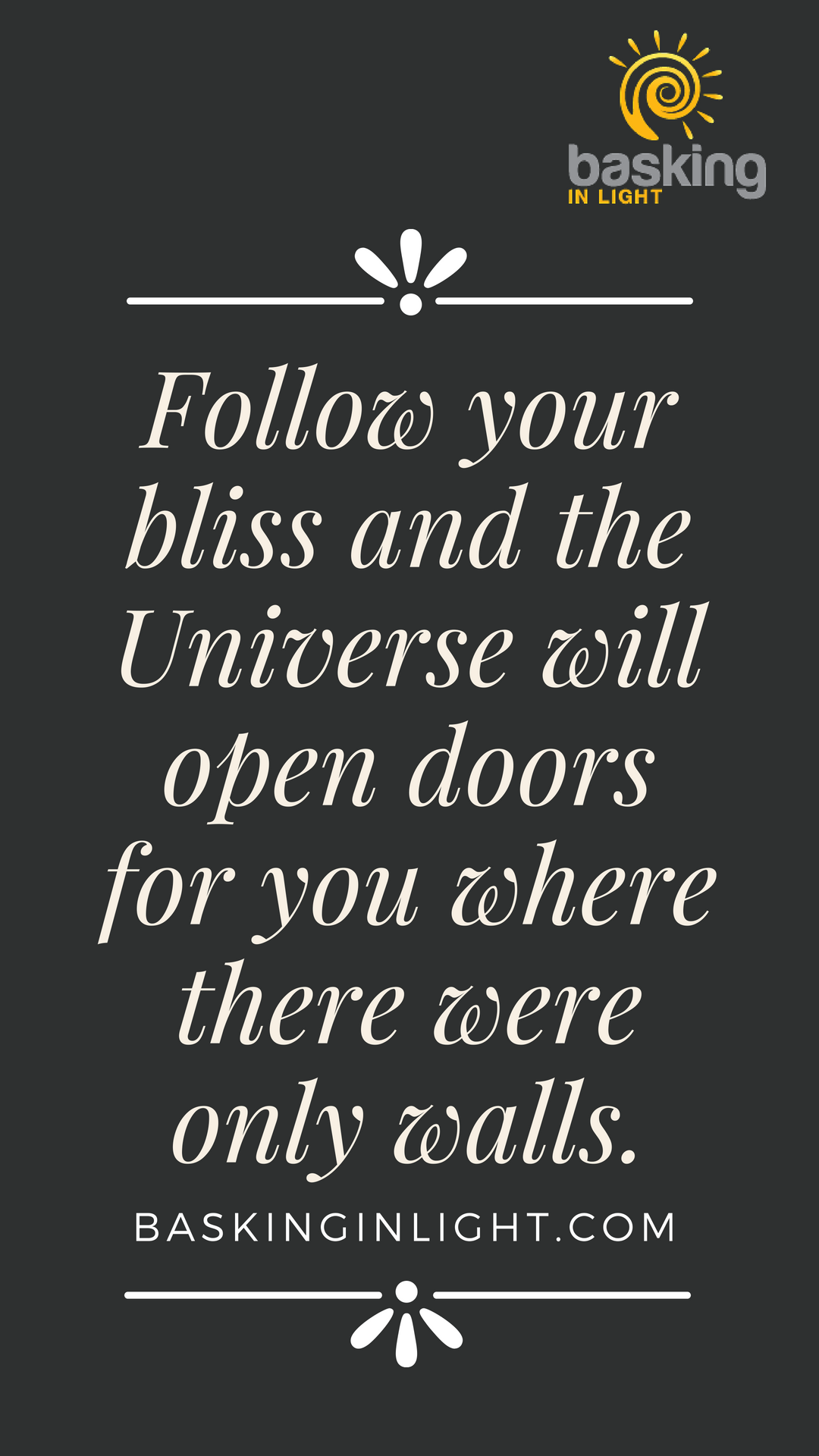 Follow Your Bliss And The Doors Will Open