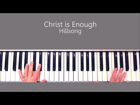Christ is Enough - Hillsong Piano Tutorial Chords - YouTube | WC ...
