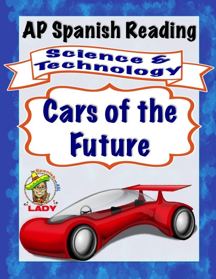 FREE AP Spanish Reading & Questions on Self Driving Google Cars for the Science & Technology Theme | FREE FREE FREE